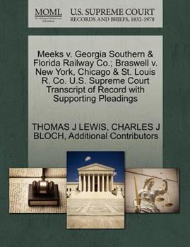 Paperback Meeks V. Georgia Southern Braswell V. New York, Chicago and St. Louis R. Co. U. S. Supreme Court Transcript of Record with Support Book