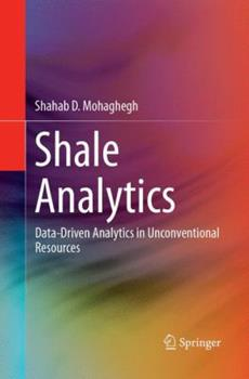 Paperback Shale Analytics: Data-Driven Analytics in Unconventional Resources Book
