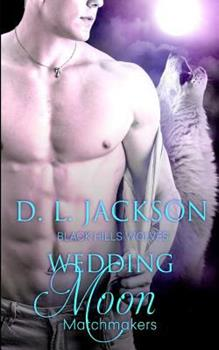 Wedding Moon - Book #52 of the Black Hills Wolves