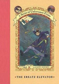 Paperback The Erstaz Elevator (A Series of Unfortunate Events, Book the Sixth) Book