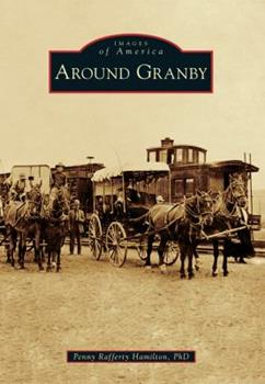 Around Granby - Book  of the Images of America: Colorado