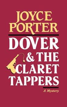 Dover and the Claret Tappers: A Detective Chief Inspector Wilfred Dover Novel (A Chief Inspector Dover Mystery) 0881502456 Book Cover