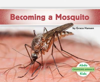 De Huevo a Mosquito / Becoming a Mosquito - Book  of the Changing Animals