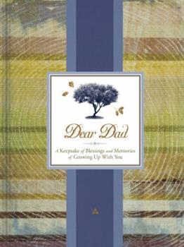 Diary Dear Dad: A Keepsake of Blessings and Memories of Growing Up with You (Signature Journals) Book
