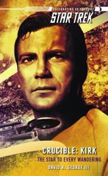 Crucible: Kirk: The Star to Every Wandering (Star Trek) - Book #3 of the Star Trek – The Original Series