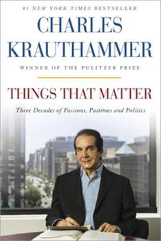 Things That Matter: Three Decades of Passions, Pastimes and Politics 0385349173 Book Cover