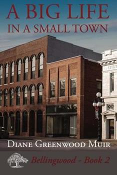 A Big Life in a Small Town - Book #2 of the Bellingwood