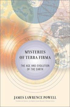 Mysteries of Terra Firma: The Age and Evolution of the Earth 068487282X Book Cover