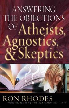 Paperback Answering the Objections of Atheists, Agnostics, and Skeptics Book
