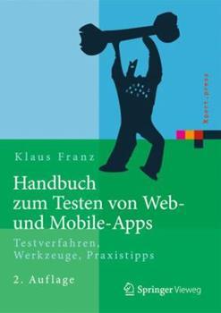 Hardcover Handbuch Zum Testen Von Web- Und Mobile-Apps: Testverfahren, Werkzeuge, Praxistipps [German] Book