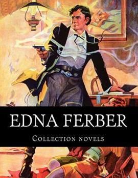 Edna Ferber, Collection novels 1500386693 Book Cover