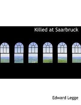 Paperback Killed at Saarbruck [Large Print] Book