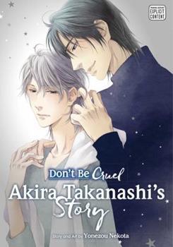 Don't Be Cruel: Akira Takanashi's Story - Book  of the 酷くしないで / Hidoku Shinai de