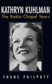 Paperback Kathryn Kuhlman: The Radio Chapel Years Book