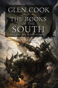 The Books of the South: Tales of the Black Company - Book  of the Chronicles of the Black Company #diffirent short stories