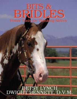 Bits and Bridles: Power Tools for Thinking Riders 0962589861 Book Cover
