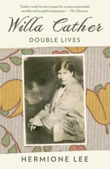 Willa Cather: A Life Saved Up 0394537033 Book Cover