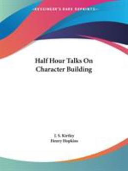Paperback Half Hour Talks On Character Building Book