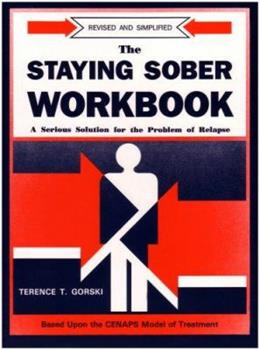 Staying Sober Workbook: A Serious Solution for the Problems of Relapse 0830906215 Book Cover