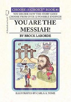 Paperback You Are the Messiah!: Choose-A-Choice Book #1 Book