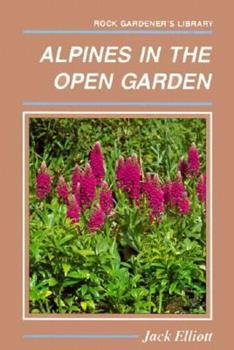 Alpines in the Open Garden 0881922005 Book Cover