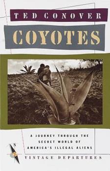 Coyotes: A Journey Through the Secret World of America's Illegal Aliens 0394755189 Book Cover