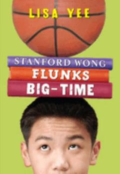 Stanford Wong Flunks Big-time 0439622484 Book Cover