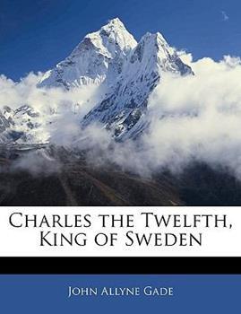 Paperback Charles the Twelfth, King of Sweden Book