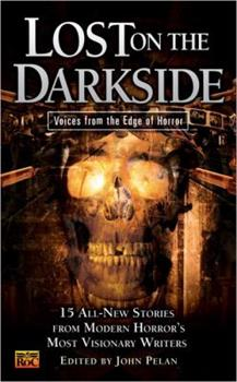 Lost on the Darkside: Voices From The Edge of Horror - Book #4 of the Darkside