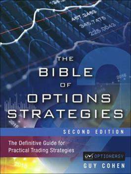 The Bible of Options Strategies: The Definitive Guide for Practical Trading Strategies by Guy Cohen
