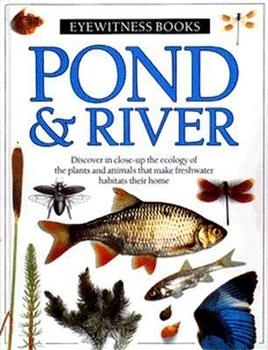 Pond & River (Eyewitness Books) 0394896157 Book Cover