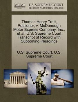 Paperback Thomas Henry Trott, Petitioner, V. Mcdonough Motor Express Company, Inc. , et Al. U. S. Supreme Court Transcript of Record with Supporting Pleadings Book
