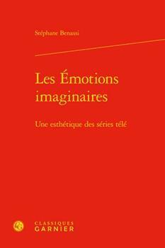 Hardcover Les Emotions Imaginaires: Une Esthetique Des Series Tele [French] Book