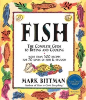 Fish: The Complete Guide to Buying and Cooking 0028631528 Book Cover