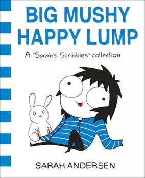 Big Mushy Happy Lump - Book #2 of the Sarah's Scribbles