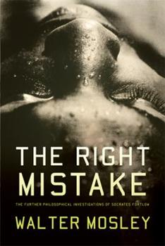 Paperback The Right Mistake : The Further Philosophical Investigations of Socrates Fortlow Book