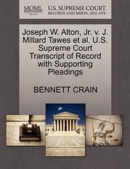 Paperback Joseph W. Alton, Jr. V. J. Millard Tawes et Al. U. S. Supreme Court Transcript of Record with Supporting Pleadings Book