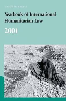 Hardcover Yearbook of International Humanitarian Law: Volume 4, 2001 Book