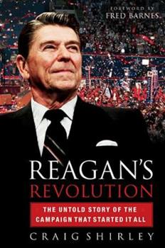 Hardcover Reagan's Revolution : The Untold Story of the Campaign That Started It All Book