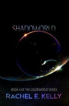 Shadoworld - Book #4 of the Colorworld