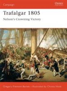 Trafalgar 1805: Nelson's Crowning Victory (Campaign) - Book #157 of the Osprey Campaign
