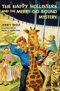 The Happy Hollisters and the Merry-Go-Round Mystery - Book #11 of the Happy Hollisters