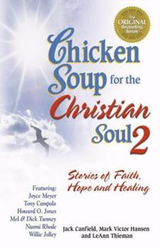 Chicken Soup for the Christian Soul II: Stories of Faith, Hope and Healing