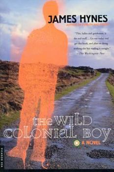 The Wild Colonial Boy: A Novel 0689120893 Book Cover