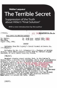 The Terrible Secret: Suppression of the Truth about Hitler's Final Solution 0140061363 Book Cover