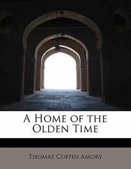 Paperback A Home of the Olden Time Book