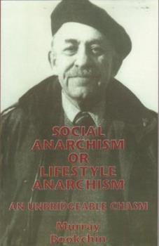 Social Anarchism or Lifestyle Anarchism: An Unbridgeable Chasm 187317683X Book Cover