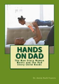 Paperback Hands on Dad: The Man Every Woman Wants and The Dad Every Child Needs Book