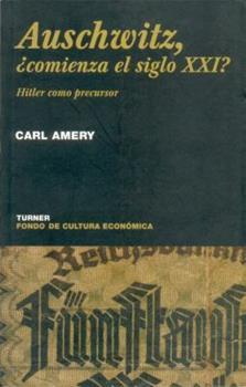 Paperback Auschwitz, ¿comienza el siglo XXI? Hitler como precursor (NOEMA) (Spanish Edition) [Spanish] Book