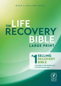 Life Recovery Bible NLT, Large Print 1496427564 Book Cover